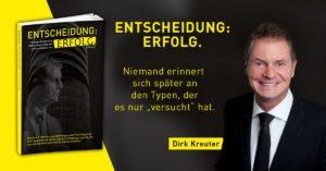 """Deinen Mindset auf Erfolg ändern. Wie Du mit dem Buch von Dirk Kreuter """"Entscheidung Erfolg"""" Deinen Mindset änderst."""