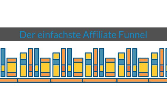 Wie-Online-Geldverdienen.de, Der einfachste Affiliate Funnel für Beginner