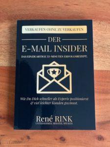 Das Buch E-Mail Insider von Rene Rink ist ein super Affiliate Marketing Tool, denn es erklärt E-Mail Marketing von Anfang bis zum Ende.