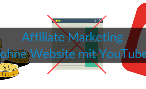 Wie-Online-Geldverdienen.de, Affiliate Marketing ohne Webseite mit YouTube, Blog Titelbild